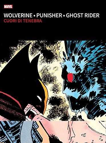 Cuori di tenebra. Wolverine, Punisher, Ghost Rider