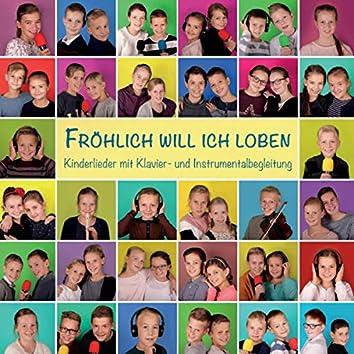 Fröhlich will ich loben (Kinderlieder mit Klavier- und Instrumentalbegleitung)