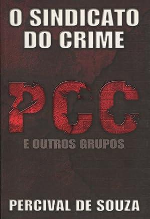 O Sindicato do Crime. PCC e Outros Grupos