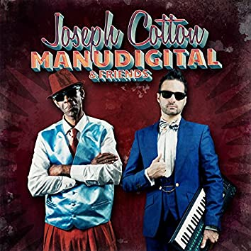 Manudigital Meets Joseph Cotton & Friends