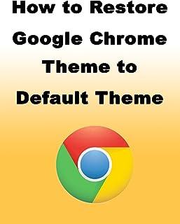 How to Restore Google Chrome Theme to Default Theme
