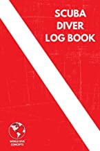 Scuba Diver Log Book: Diving Logbook for Beginners and Experienced Divers - Diver's Log Book Journal for Training, Certification and Leisure