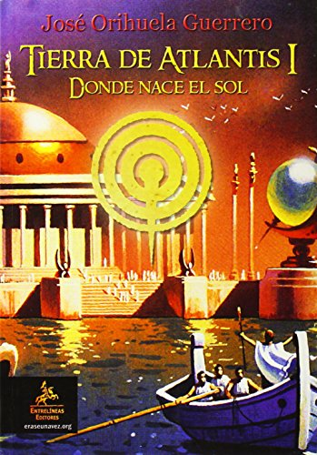 Tierra de Atlantis I. Donde nace el sol
