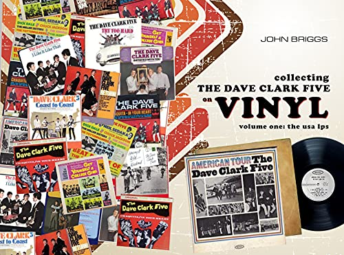 Collecting The Dave Clark Five On Vinyl - Volume One : The USA L.Ps (English Edition)