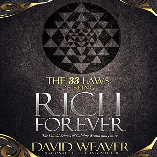 The 33 Laws of Being Rich Forever: The Untold Secrets of Gaining Wealth and Power audiobook cover art