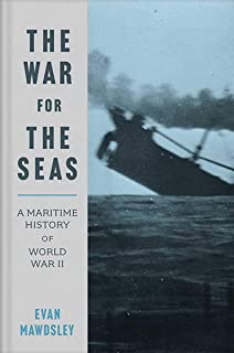 The War for the Seas: A Maritime History of World War II