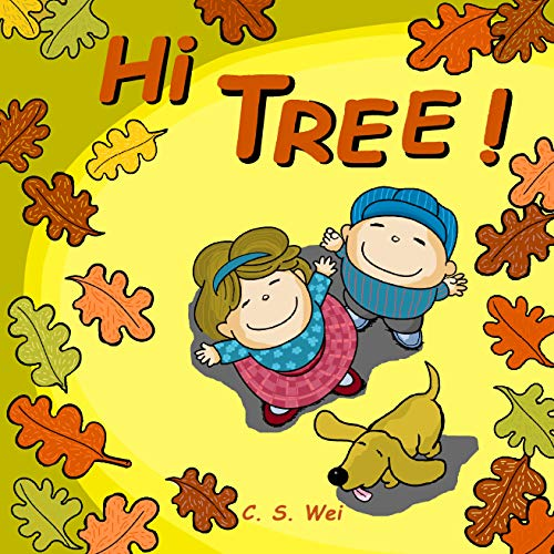 Hi Tree!: A Delightful, Fun and Cute Children's Picture Book For Ages 1-5 (English Edition)