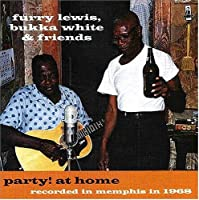Party At Home: Recorded In Memphis 1968 [Us Import] by Furry Lewis and Bukka White (2004-05-18)