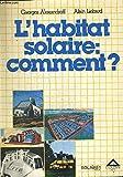 L'Habitat Solaire - Comment ?