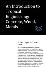 An Introduction to Tropical Engineering: Concrete, Wood, Metals