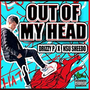 Out Of My Head (feat. Nsu Sheedo)