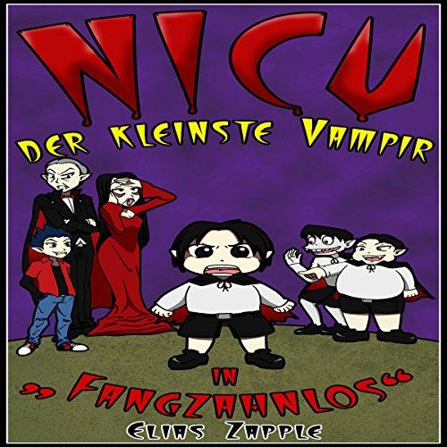 """Nicu: der kleinste vampir in """"Fangzahnlos"""" [Nicu: The Smallest Vampire in """"Fangzahnlos""""] cover art"""