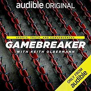 Gamebreaker with Keith Olbermann                   By:                                                                                                                                 Keith Olbermann                           Length: 5 hrs and 30 mins     13 ratings     Overall 4.8