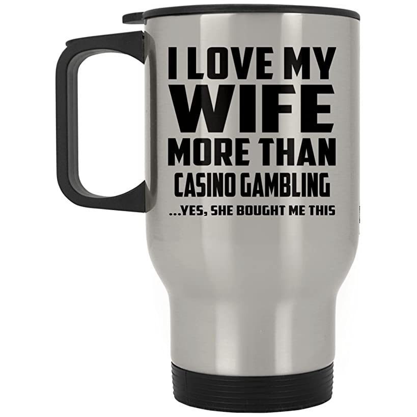 Designsify I Love My Wife More Than Casino Gambling - Silver Travel Mug Insulated Tumbler Stainless Steel - Fun-ny Gift for Husband Him Men Man He from Wife Mother's Father's Day Birthday Anniversary