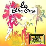 Club Corridos: Club Clasicos Presenta: La Chica Ciega