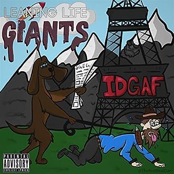 Leaning Life Giants, Idgaf
