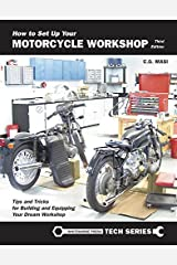 How to Set Up Your Motorcycle Workshop: Tips and Tricks for Building and Equipping Your Dream Workshop (Whitehorse Tech) Paperback