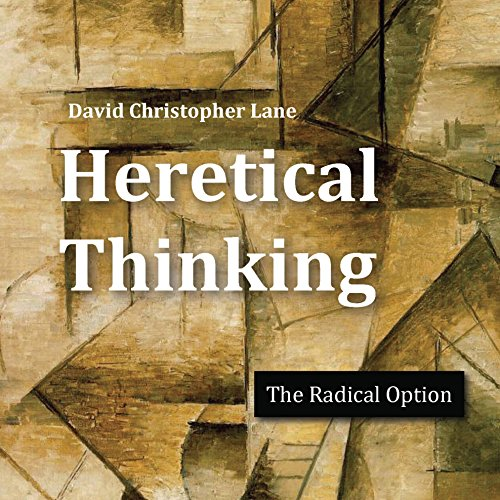 Heretical Thinking: The Radical Option audiobook cover art