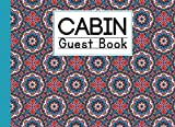 Cabin Guest Book: Ethnic Floral Cover Cabin Guest Book, Welcome to our cabin, 150 pages - 8.25' x 6' inch size Guest Log Book for Vacation Rental and more