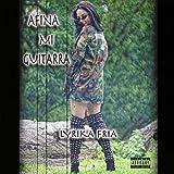 Afina Mi Guitarra [Explicit]