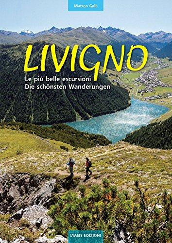 Livigno. Le più belle escursioni. Die schönsten Wanderungen. Ediz. bilingue