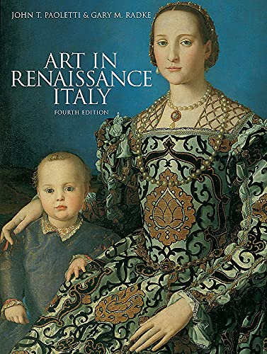Compare Textbook Prices for Art in Renaissance Italy, Fourth Edition 4 Edition ISBN 9781856697972 by Paoletti, John T.,Radke, Gary M.