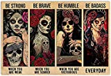 Be Strong When You are Weak Poster, Funny Sugar Skull Day of The Dead Día de Muertos Gifts Horizontal Poster No Frame Full Size for Birthday, Valentine's Day, Anniversary