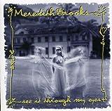 Songtexte von Meredith Brooks - See It Through My Eyes