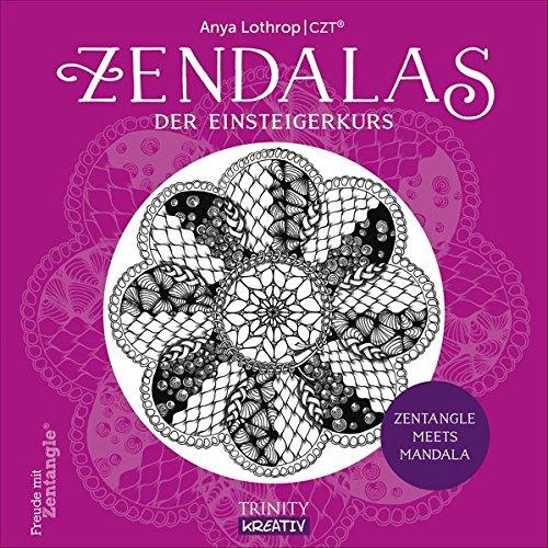 Zendalas - Der Einsteigerkurs: Zentangle meets Mandala