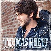 It Goes Like This by Thomas Rhett (2014-01-12)