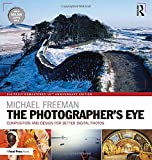 The Photographer's Eye Digitally Remastered 10th Anniversary Edition:...