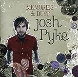 Songtexte von Josh Pyke - Memories & Dust