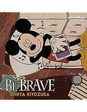 BE BRAVE (限定盤)(DVD付)(特典:なし)