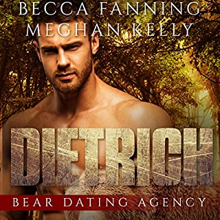 Dietrich     Bear Dating Agency, Book 1              By:                                                                                                                                 Becca Fanning                               Narrated by:                                                                                                                                 Meghan Kelly                      Length: 1 hr and 5 mins     59 ratings     Overall 4.0