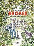 De oase: Kleine geboorte van een biodiverse tuin