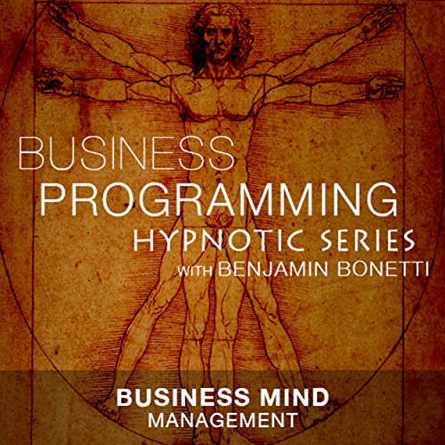 Business Mind Management     Hypnotic Business Programming Series              By:                                                                                                                                 Benjamin P Bonetti                               Narrated by:                                                                                                                                 Benjamin P Bonetti                      Length: 1 hr and 3 mins     Not rated yet     Overall 0.0