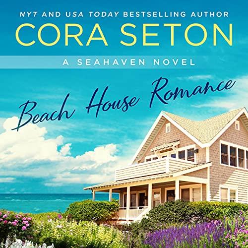 Beach House Romance Audiobook By Cora Seton cover art