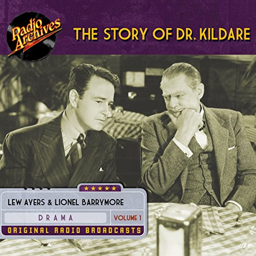 The Story of Dr. Kildare, Volume 1                   By:                                                                                                                                 James Moser,                                                                                        Jean Holloway,                                                                                        John Michael Hayes                               Narrated by:                                                                                                                                 Lew Ayres,                                                                                        Lionel Barrymore                      Length: 9 hrs and 19 mins     1 rating     Overall 5.0