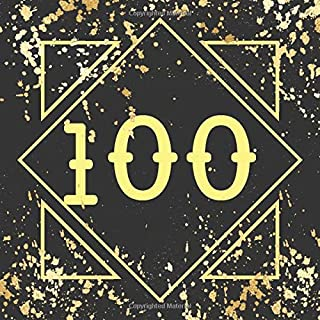 100th Birthday Guest Book: Guest Book For 100 yr Old Birthday Party -  Elegant Keepsake Memory Book For Party Guests to Leave Signatures, Notes and Wishes in - Black and Gold Cover Design