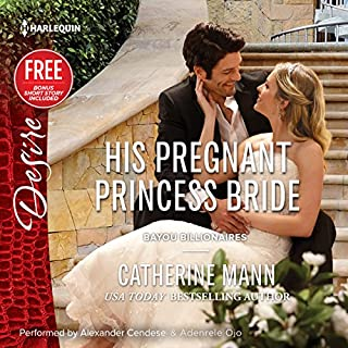 His Pregnant Princess Bride     w/Bonus Short Story: Never Too Late              By:                                                                                                                                 Catherine Mann,                                                                                        Brenda Jackson                               Narrated by:                                                                                                                                 Alexander Cendese,                                                                                        Adenrele Ojo                      Length: 5 hrs and 42 mins     3 ratings     Overall 5.0