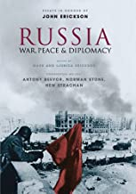Russia: War Peace and Diplomacy: Essays in Honour of John Erickson