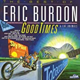 Songtexte von Eric Burdon & the Animals - Good Times: The Best of Eric Burdon & The Animals