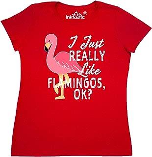 I Just Really Like Flamingos Ok with Pink Flamingo Women's T-Shirt