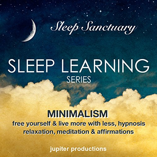Minimalism, Free Yourself & Live More with Less audiobook cover art