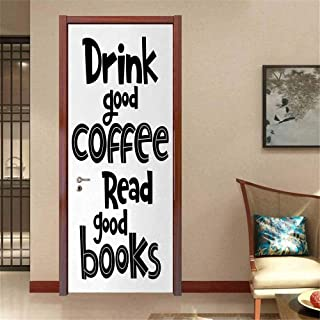 Book Door Decals Drink Good Coffee Read Good Books Phrase in Black and White Print Typographic Design Pressure Resistant Black White W23.6 x H78.7 INCH