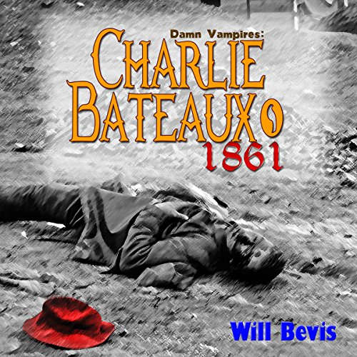 Charlie Bateaux, 1861 audiobook cover art