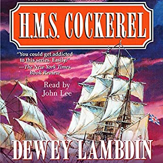 H.M.S. Cockerel                   By:                                                                                                                                 Dewey Lambdin                               Narrated by:                                                                                                                                 John Lee                      Length: 15 hrs and 15 mins     Not rated yet     Overall 0.0
