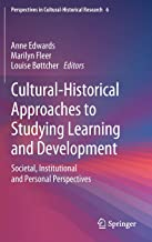 Cultural-Historical Approaches to Studying Learning and Development: Societal, Institutional and Personal Perspectives