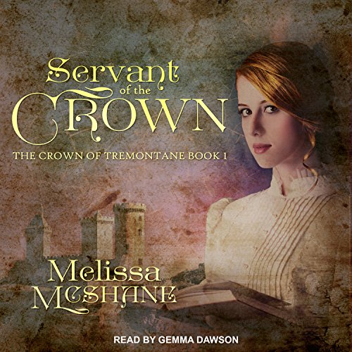 Servant of the Crown     Crown of Tremontane Series, Book 1              Written by:                                                                                                                                 Melissa McShane                               Narrated by:                                                                                                                                 Gemma Dawson                      Length: 13 hrs and 55 mins     Not rated yet     Overall 0.0