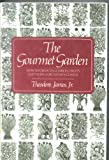 The Gourmet Garden: How To Grow Vegetables, Fruit and Herbs for Today's Cuisi...